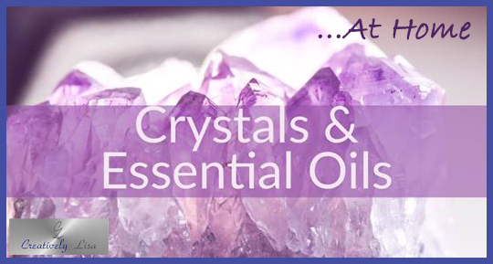 Essential Oils & Crystals for the Quintessential You: Recharge Your Home